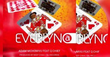 DOWNLOAD MP3 Adam Mchomvu Ft Q Chief – Everlyna