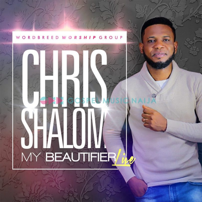 DOWNLOAD MP3 Chris Shalom – My beautifier