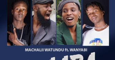 DOWNLOAD MP3 Machalii Watundu ft Wanyabi – Awaapa