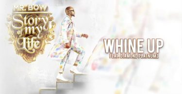 DOWNLOAD MP3 Mr. Bow ft Diamond Platnumz – Whine Up