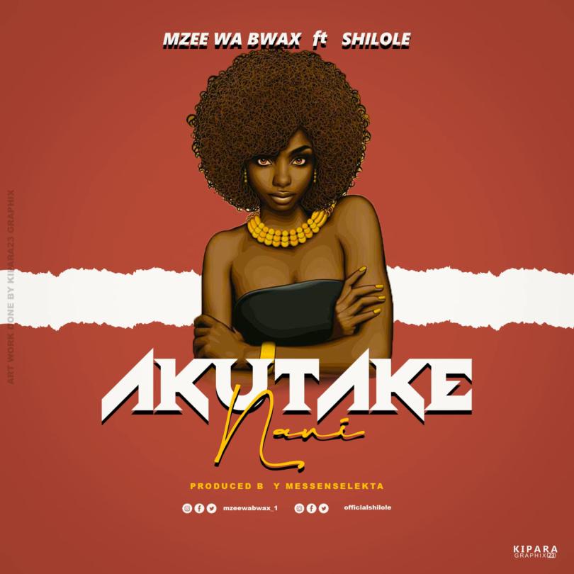 DOWNLOAD MP3 Mzee Wa Bwax ft Shilole – Akutake Nani