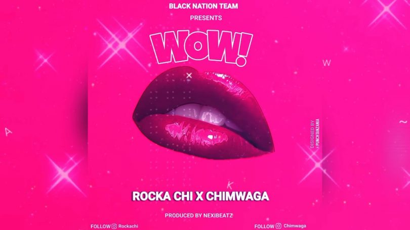 DOWNLOAD MP3 Rocka Chi X Chimwaga - Wow!