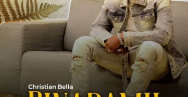 MP3 DOWNLOAD Christian Bella – Binadamu