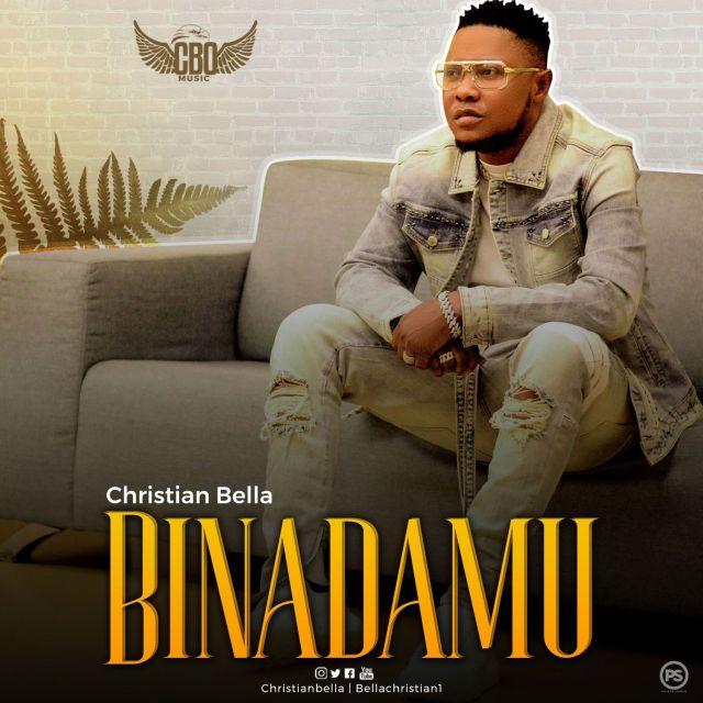 MP3 DOWNLOAD Christian Bella – Binadamu