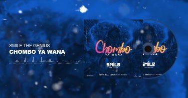 MP3 DOWNLOAD Smile The Genius - Chombo Ya Wana