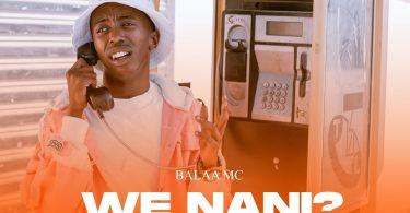 MP3 DOWNLOAD Balaa Mc - We Nani