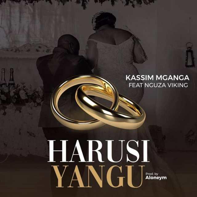 MP3 DOWNLOAD Kassim Mganga Ft Nguza Viking – Harusi Yangu