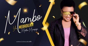 MP3 DOWNLOAD Martha Mwaipaja – Mambo Yamebadilika