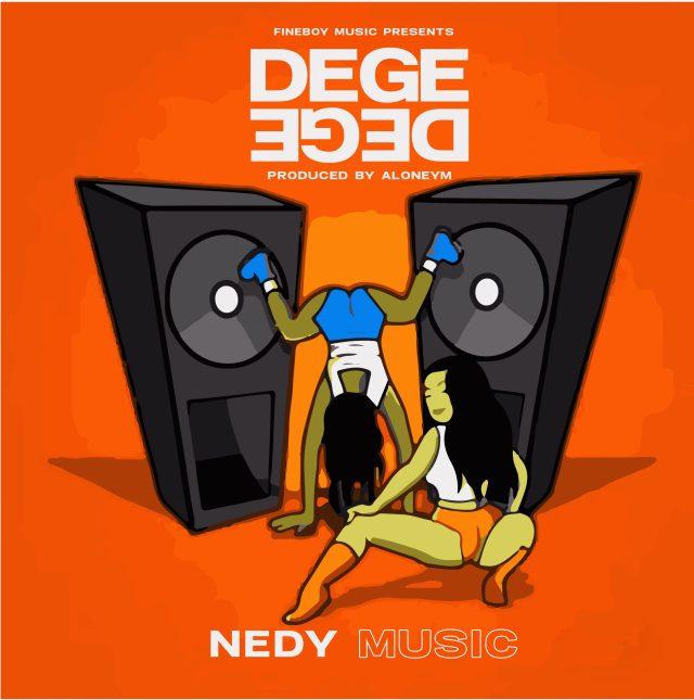MP3 DOWNLOAD Nedy Music – DegeDege