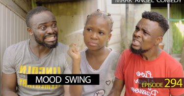DOWNLOAD COMEDY Episode 294 Mark Angel Comedy - Mood Swing