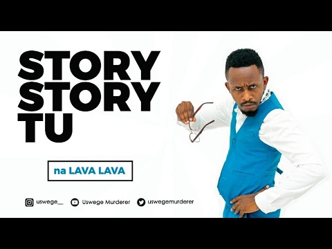 DOWNLOAD COMEDY Uswege – Story Story Tu na Lava Lava