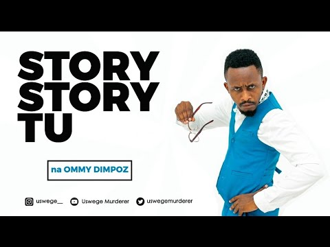 DOWNLOAD COMEDY Uswege – Story Story Tu na Ommy Dimpoz
