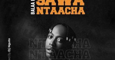 Sawa Ntaacha || Kichwahits.com