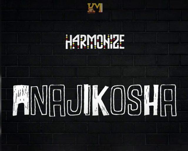 MP3 DOWNLOAD Harmonize – Anajikosha
