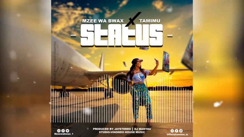 MP3 DOWNLOAD Mzee wa Bwax Ft Tamimu – Status