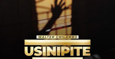 MP3 DOWNLOD Walter Chilambo – Usinipite