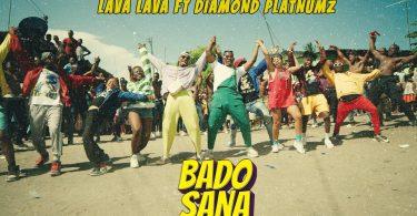 VIDEO Lava Lava Ft Diamond Platnumz – Bado Sana MP4 DOWNLOAD