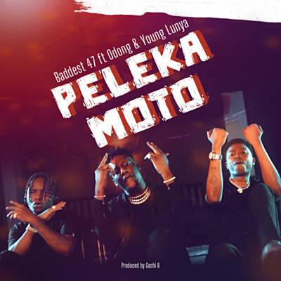 MP3 DOWNLOAD Baddest 47 Ft Odong & Young Lunya — Peleka Moto