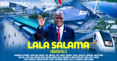 Diamond Platnumz Ft Tanzania All Stars – Lala Salama Magufuli
