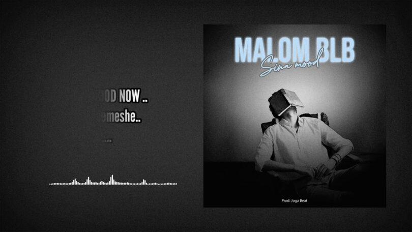 MP3 DOWNLOAD Malom BLb - Sina Mood