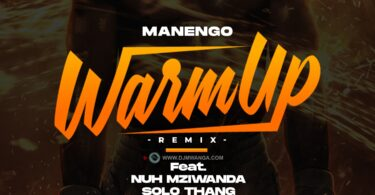MP3 DOWNLOAD Manengo, Nacha, P The Mc, Stamina, Moni Centrozone, Nuh Mziwanda – Warm Up Remix
