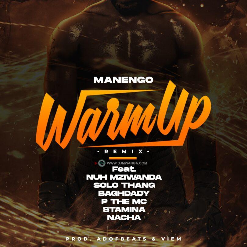 MP3 DOWNLOAD Manengo, Nacha, P The Mc, Stamina, Moni Centrozone, Nuh Mziwanda – Warm Up Remix