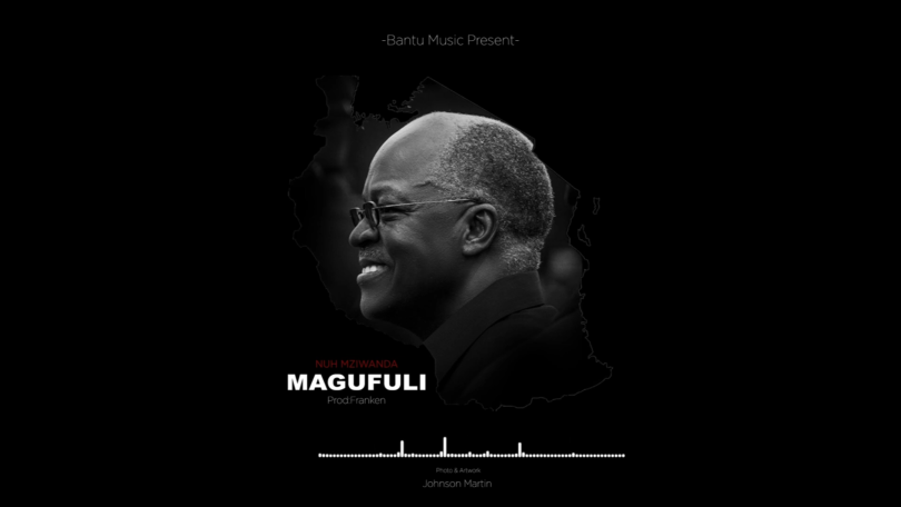 MP3 DOWNLOAD Nuh Mziwanda – Magufuli