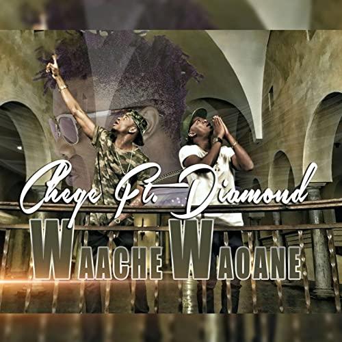 MP3 DOWNLOAD Chege Ft Diamond Platnumz - Waache Waoane