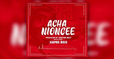 MP3 DOWNLOAD Hamis Bss – Achaniongee