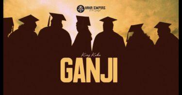 MP3 DOWNLOAD King Kaka - Ganji (Episode 1)