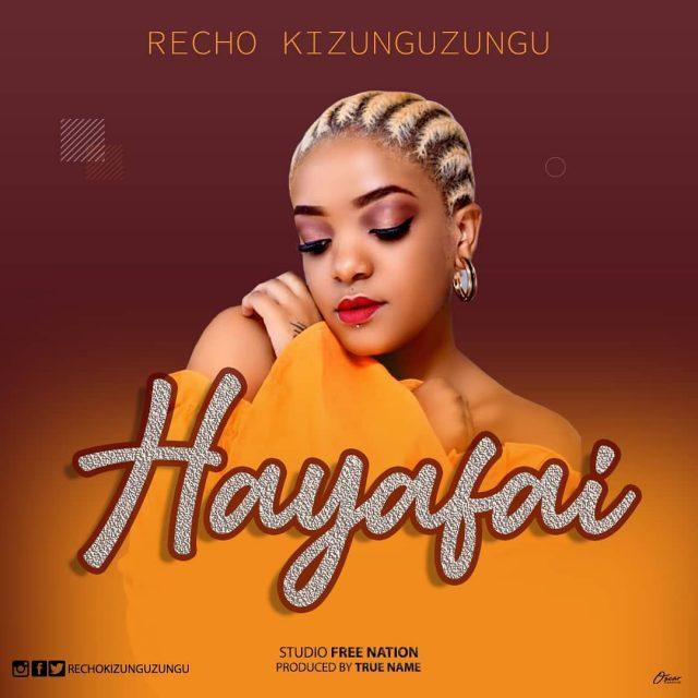 MP3 DOWNLOAD Recho Kizunguzungu – Hayafai