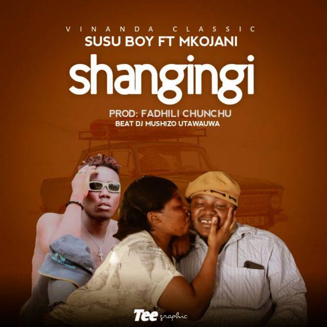 MP3 DOWNLOAD Susu Boy ft Mkojani – Shangingi