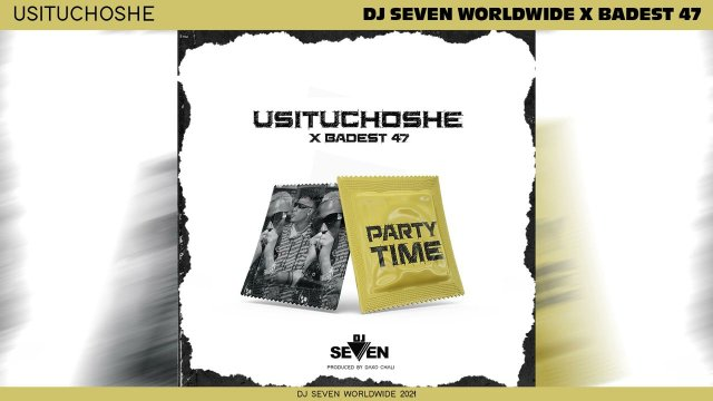 VIDEO DOWNLOAD Dj seven ft Baddest 47 - Usituchoshe
