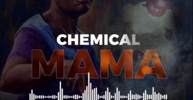 MP3 DOWLOAD Chemical – Mama