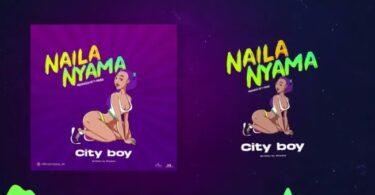 MP3 DOWNLOAD Cityboy - Naila Nyam