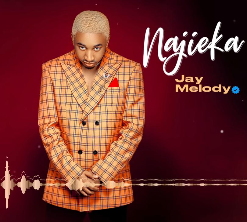MP3 DOWNLOAD Jay melody – Najieka