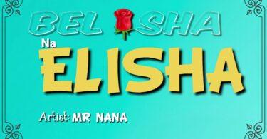 MP3 DOWNLOAD Mr. Nana- Belisha & Elisha