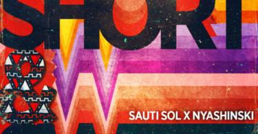 MP3 DOWNLOAD Sauti Sol Ft Nyashinski – Short N Sweet