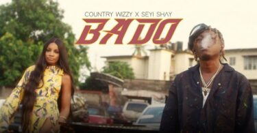 VIDEO DOWNLOAD Country Wizzy ft Seyi Shay - Bado
