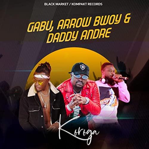 MP3 DOWNLOAD Daddy Andre, Gabu, Arrow Bwoy - Koroga