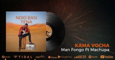 MP3 DOWNLOAD Man Fongo Ft Machupa - Kama Vocha