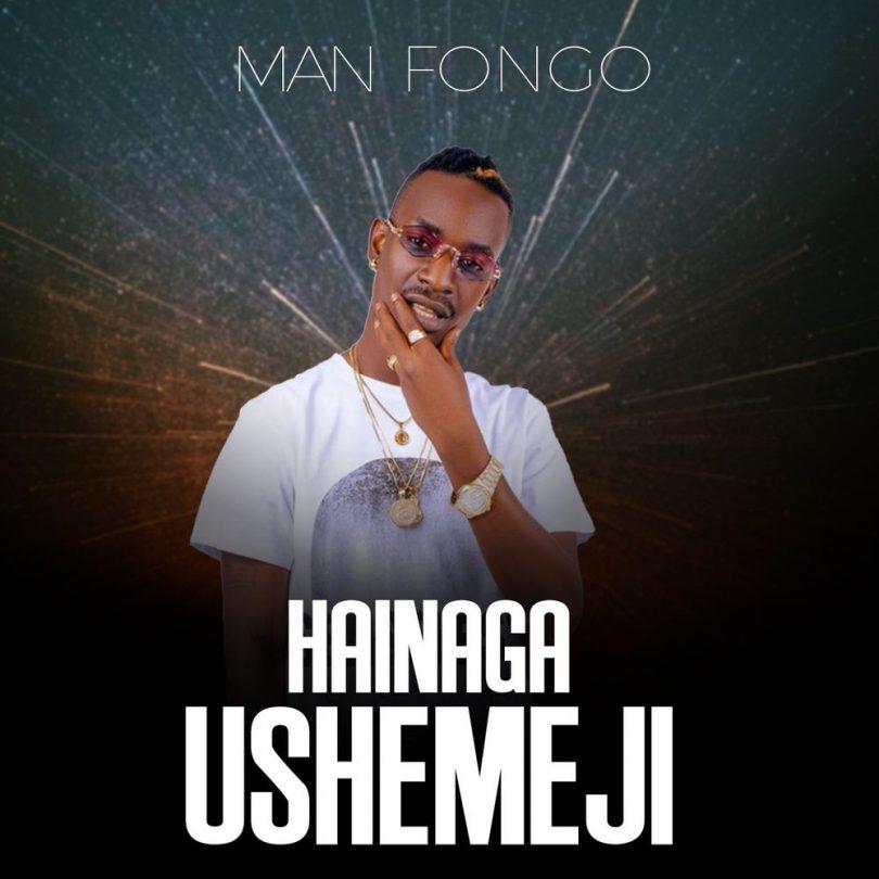 MP3 DOWNLOAD Manfongo - Hainaga Ushemeji