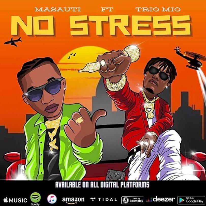 MP3 DOWNLOAD Masauti Ft Trio Mio – No Stress