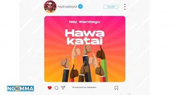 MP3 DOWNLOAD Nay Wamitego - Hawakatai