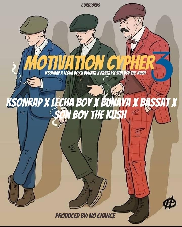 MP3 DOWNLOAD Ksonrap x Lecha Boy x Bunaya x Bassat x Son Boy The Kush - Motivation Cypher3