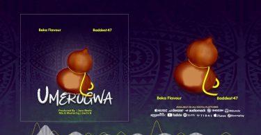 MP3 DOWNLOAD Beka Flavour Ft Baddest 47 - Umerogwa