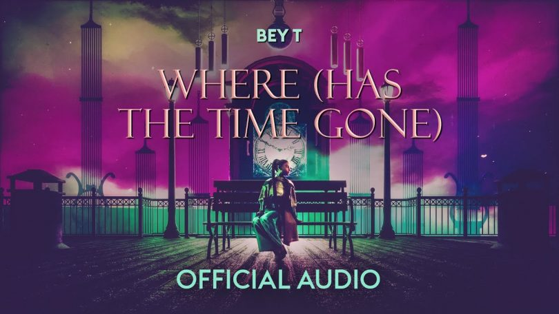 MP3 DOWNLOAD Bey T - Where (Has The Time Gone)