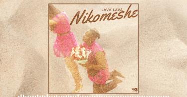 MP3 DOWNLOAD Lava Lava – Nikomeshe