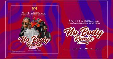 MP3 DOWNLOAD Anjella Ft Country Wizzy, Frida Amani, Mabeste & Young Lunya - Nobody Remix