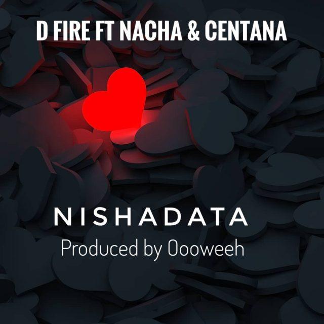 MP3 DOWNLOAD D Fire ft Nacha & Centana - Nimeshadata